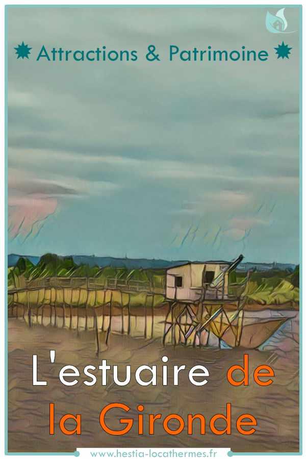 Découvrir l'estuaire de la Gironde, attractions et patrimoine