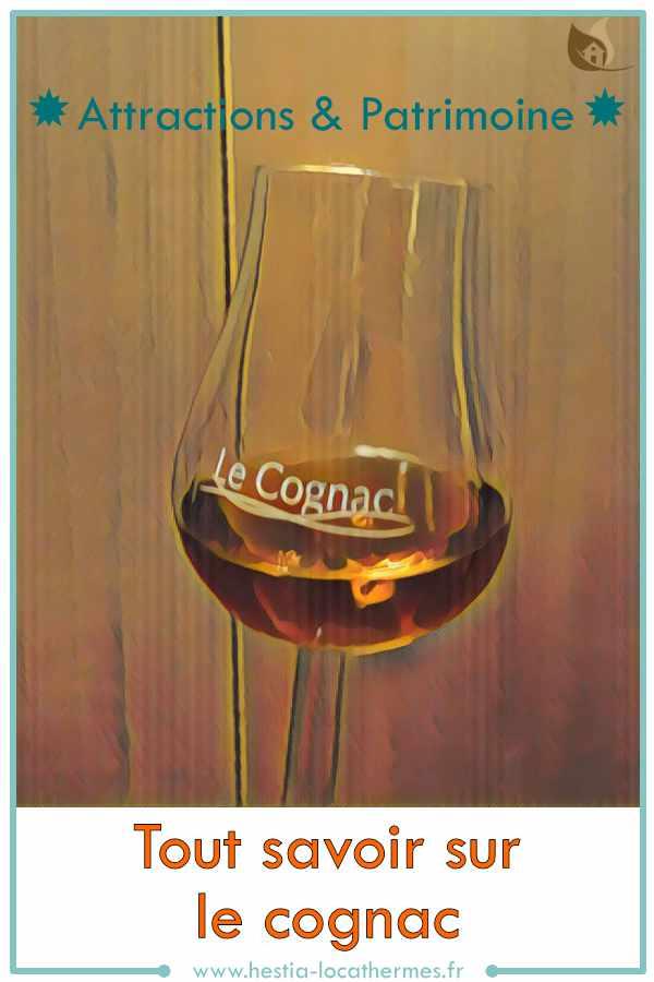 Attractions et patrimoine, tout savoir sur le cognac