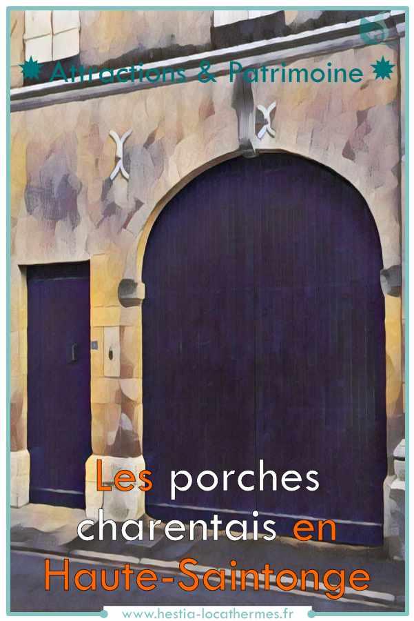 Porches des Charentes, attraction et patrimoine local