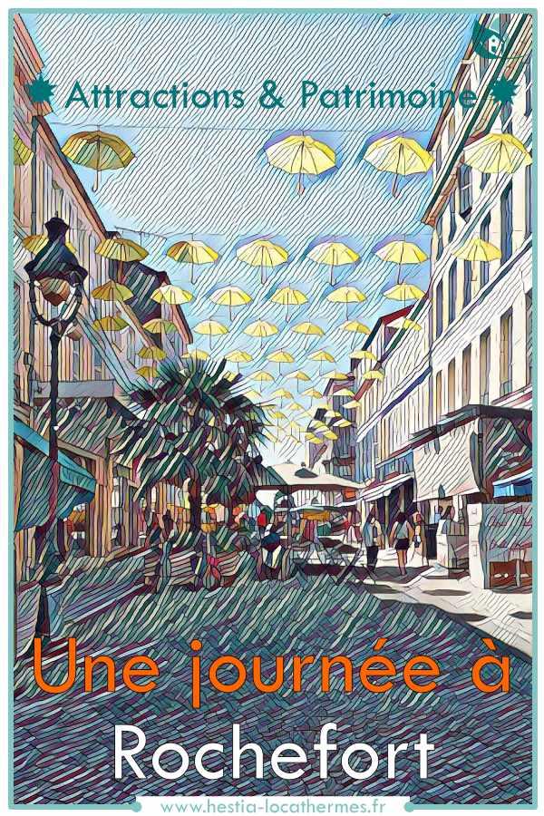 Visiter Rochefort sur une journée