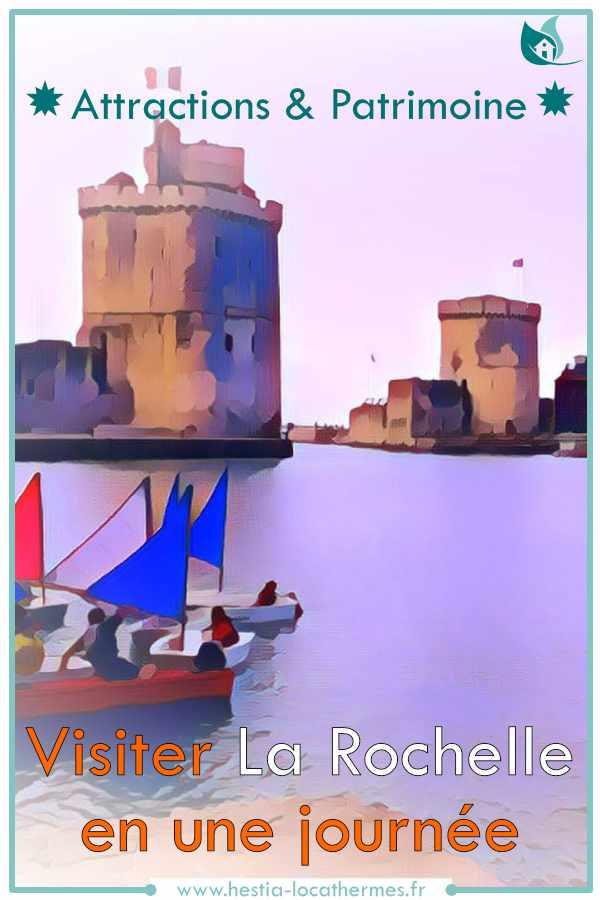 Visiter La Rochelle en une journée, attractions et patrimoine
